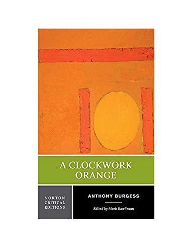 CLOCKWORK ORANGE (Norton Critical Editions)