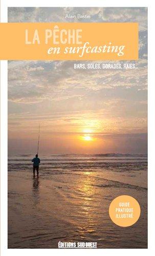 La pêche en surfcasting : Bars, soles, dorades,...