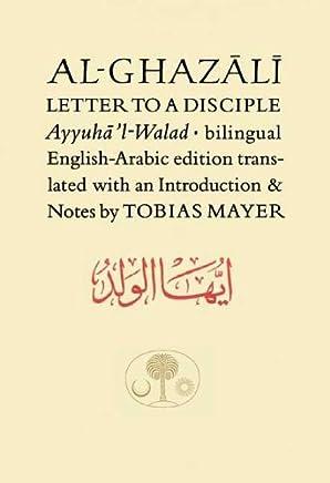 Al-Ghazali Letter to a Disciple (Ghazali Series) by Abu Hamid Muhammad al-Ghazali(2005-06-01)
