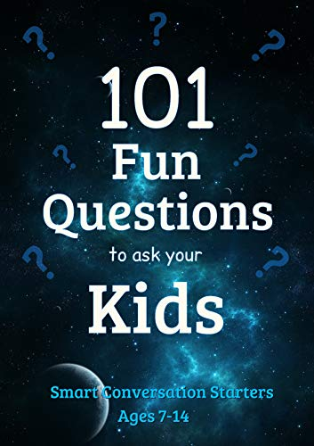 101 Fun Questions to Ask Your Kids: Smart & Silly Conversation Starters for Ages 7-14 (English Edition)