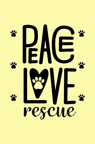 Peace Love Rescue: Yellow Composition Journal Diary Notebook | For Pet Dog Owners Lovers Teens Girls Students Teachers Adults Moms| College Ruled Lined Pages | 6x9 120 White Pages