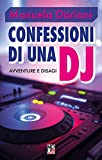 Confessioni di una dj. Avventure e disagi