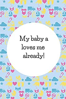 My Baby Loves Me Already!: Cute Gifts For Pregnant Women: Pocket-sized Pregnancy Affirmation Journal For Moms-To-Be, Great For Baby Showers!