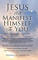Jesus Will Manifest Himself to You