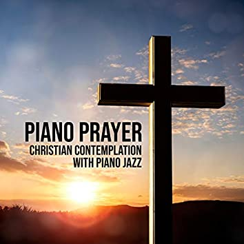 Piano Prayer: Christian Contemplation with Piano Jazz - Spiritual Rebirth on the Easter Time