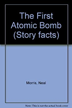 Hardcover The First Atomic Bomb (Story Facts) Book