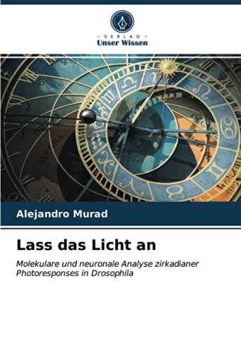 Lass das Licht an: Molekulare und neuronale Analyse zirkadianer Photoresponses in Drosophila