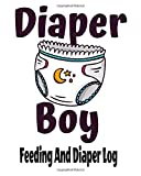 Diaper Boy Feeding and Diaper Log: ABDL Diaper Boy Feeding And Diaper Log: A Daily Log Book To Keep Track of Feeding, Play Time and Diapers.