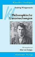 Ludwig Wittgenstein: Philosophische Untersuchungen (Klassiker Auslegen)