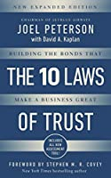 10 Laws of Trust: Building the Bonds That Make a Business Great