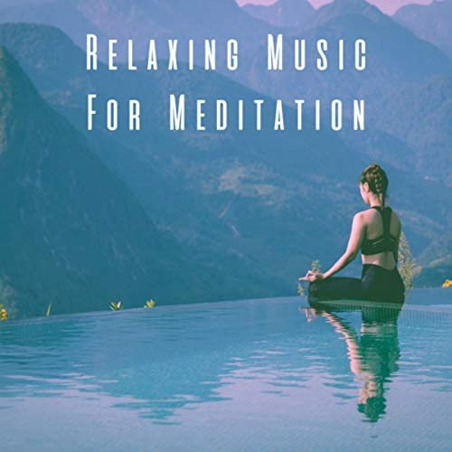 Relaxation and Meditation, Relaxing Spa Music & Peaceful Music