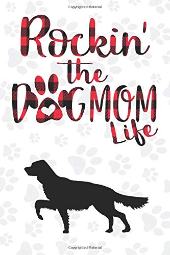 Rockin' the Dog Mom life Buffalo plaid Irish red and white setter Dog Notebook: Great gift for Mom, Dogs Notebook Gift, Irish red and white setter ... 110 Pages, 6x9, Soft Cover, Matte Finish