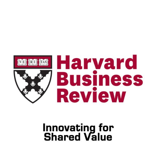 Innovating for Shared Value (Harvard Business Review) cover art