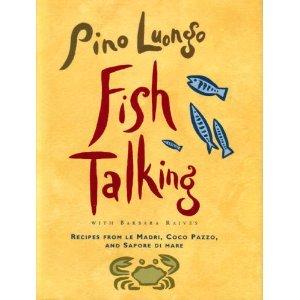Fish Talking: Recipes from le Madri, Coco Pazzo, and Sapore di mare 0517593521 Book Cover