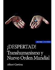 ¡Despertad! Transhumanismo y nuevo orden mundial (Astrolabio Ciencias Sociales)