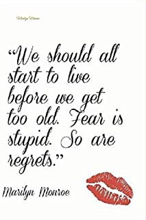 Marilyn Monroe lined notebook journal . We should all start to live before we get too old  fear is stupid so are regrets: Beautiful sexy women notebook gift