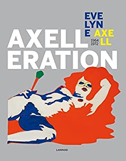 Axelleration: Evelyne Axel 1964-1972