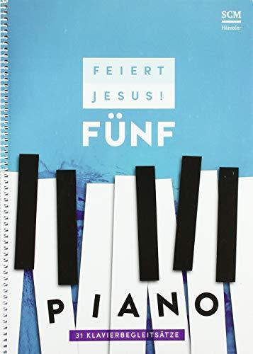 Feiert Jesus! 5 - Piano: 31 Klavierbegleitsätze