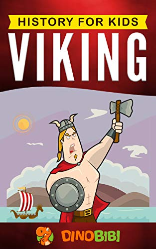 Viking: History for kids: A captivating guide to the Viking Age and Norse mythology (English Edition)