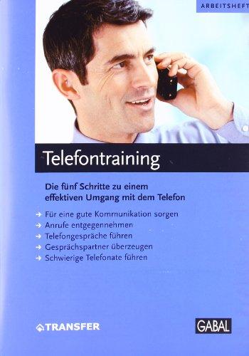 Telefontraining: Die fünf Schritte zu einem effektiven Umgang mit dem Telefon