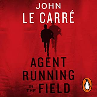 Agent Running in the Field                   By:                                                                                                                                 John le Carré                           Length: Not Yet Known     Not rated yet     Overall 0.0
