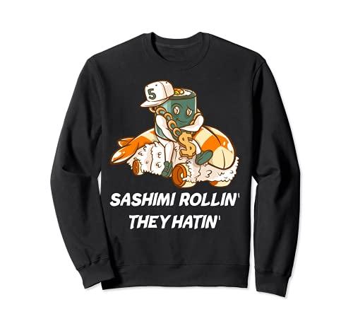 刺身 Rollin' They Hatin' 寿司ロール ギャングスタ ラップフード トレーナー