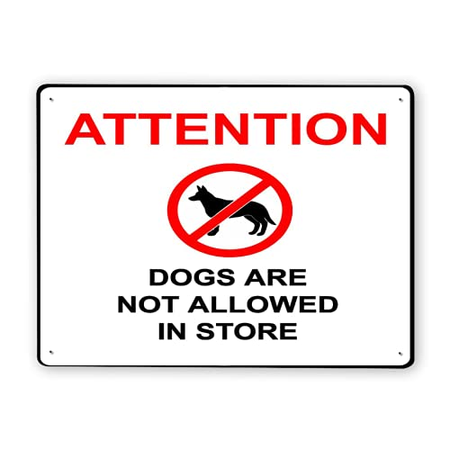 Dachangtui Warning Sign,Attention Dogs Are Not Allowed in Store Square Sign,Traffic Sign Road Sign Business Sign 12x16 inch Aluminum Metal Tin Sign