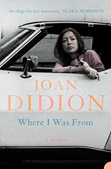 Where I Was From by [Joan Didion]
