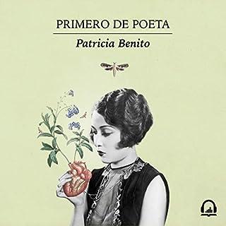 Primero de poeta [First Poet]                   De :                                                                                                                                 Patricia Benito                               Lu par :                                                                                                                                 Patricia Benito                      Durée : 1 h et 21 min     Pas de notations     Global 0,0