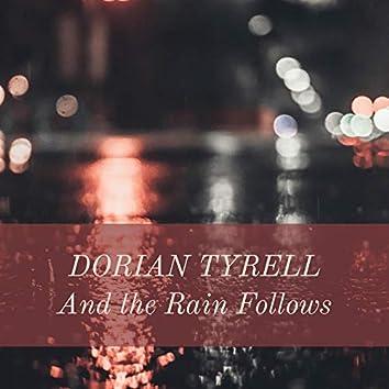 And the Rain Follows