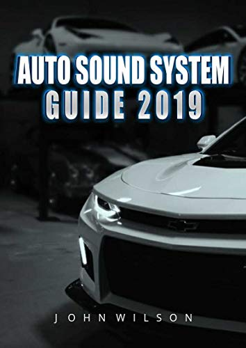 Auto Sound System 2019 The Complete Guide To Auto Sound Systems Rathour Himanshu Ebook Amazon Com
