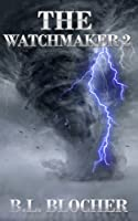 The Watchmaker 2 (The Watchmaker Series by B.L. Blocher)