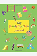 My Kindergarten Journal: Guided Kindergarten Journal Notebook with Drawing Area and Journal Prompts Paperback