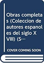 Obras completas (Colección de autores españoles del siglo XVIII) (Spanish Edition)