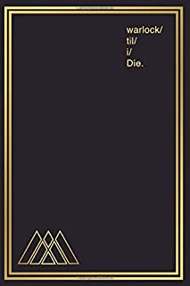 Notebook for Gamers & Sci-Fi Lovers I warlock 'til I Die: Gamer Journal and Composition Notebook Planner for boys, girls, men, women and twitch ... Gold warlock symbols on slate design.