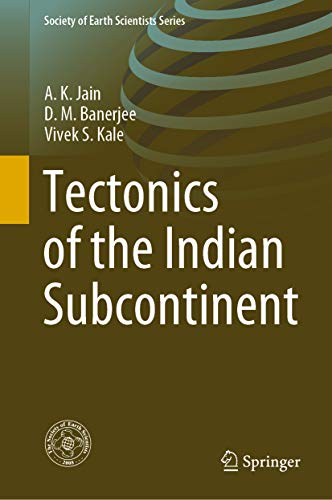 Tectonics of the Indian Subcontinent (Society of Earth Scientists Series) (English Edition)