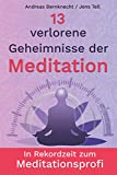 13 verlorene Geheimnisse der Meditation
