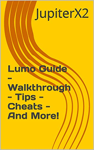Lumo Guide - Walkthrough - Tips - Cheats - And More! (English Edition)
