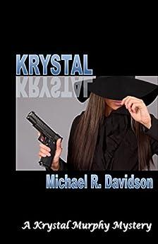 Krystal: A Krystal Murphy Mystery (Krystal Murphy Mysteries Book 1) by [Michael R. Davidson]