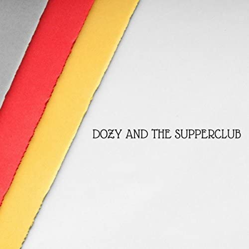 Dozy and the Supper Club