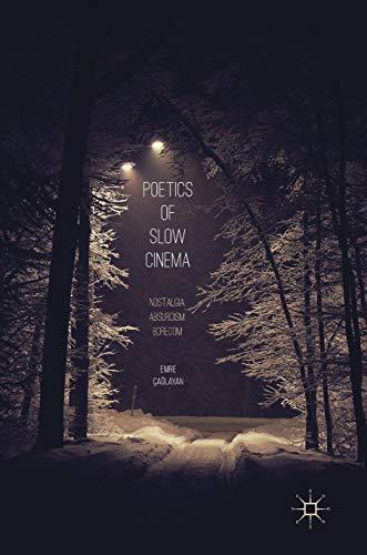 Poetics of Slow Cinema: Nostalgia, Absurdism, Boredom