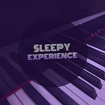 # Sleepy Experience