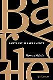 Bartleby, o Escrevente: Coleção Clássicos da Literatura Universal