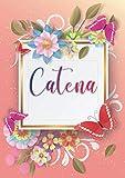 Catena: Taccuino A5   Nome personalizzato Catena   Regalo di compleanno per moglie, mamma, sorella, figlia   Design: farfalla   120 pagine a righe, piccolo formato A5 (14.8 x 21 cm)