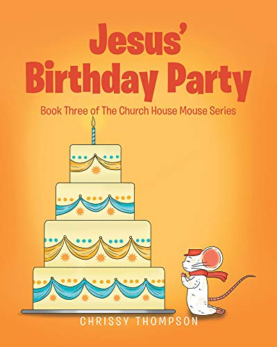 Jesus' Birthday Party (Book Three of The Church House Mouse Series) (English Edition)