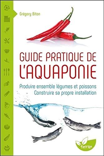 Guide pratique de l'aquaponie - Produire ensemble...