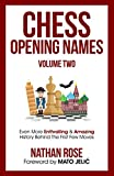 Chess Opening Names - Volume 2: Even More Enthralling & Amazing History Behind The First Few Moves (the Chess Collection)-Rose, Nathan Jelić, Mato