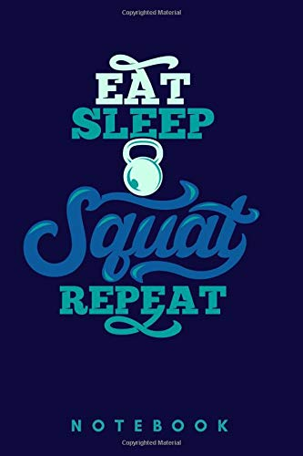 eat sleep squat repeat:A 6x9 Inch Matte Softcover Journal Notebook With 120 Blank Lined Pages: Fitness Workout and Exercise Journal for Men and Women
