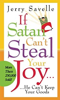If Satan Can't Steal Your Joy...He Can't Keep Your Goods