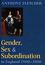 Gender, Sex, and Subordination in England, 1500-1800